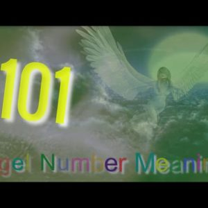 angel number 101 |  The meaning of angel number 101